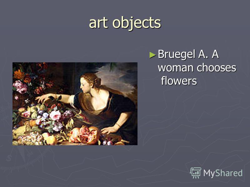 art objects Bruegel A. A woman chooses flowers Bruegel A. A woman chooses flowers