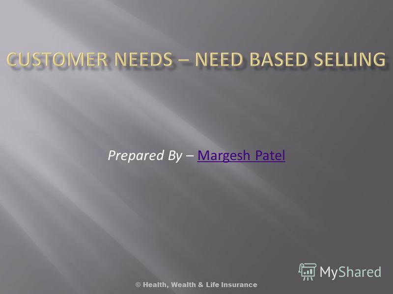 Prepared By – Margesh PatelMargesh Patel © Health, Wealth & Life Insurance