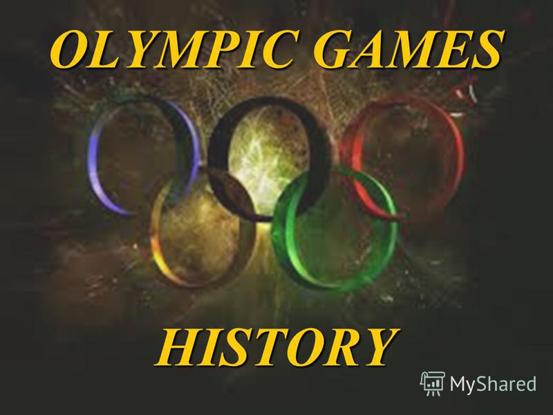 OLYMPIC GAMES HISTORY