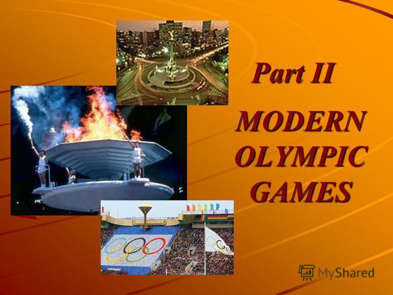 Part II MODERN OLYMPIC GAMES