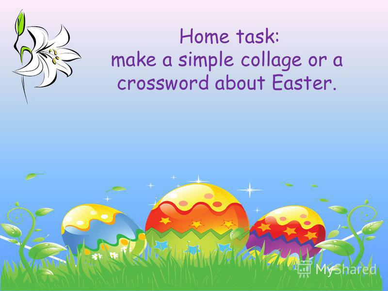 Home task: make a simple collage or a crossword about Easter.