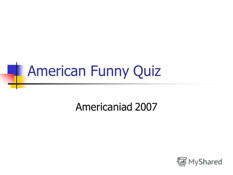 American Funny Quiz Americaniad 2007