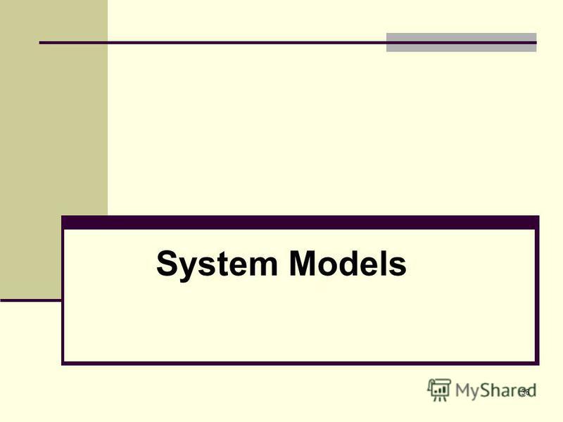 36 System Models