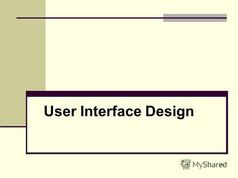 71 User Interface Design