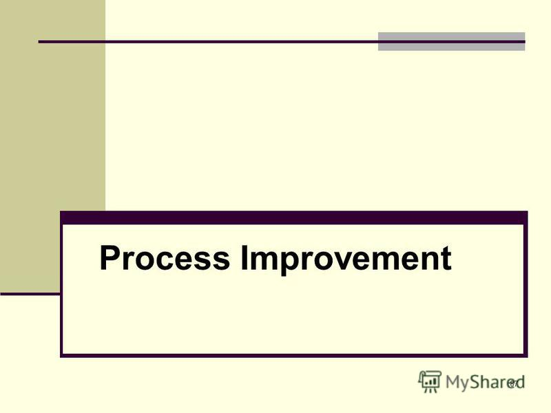87 Process Improvement