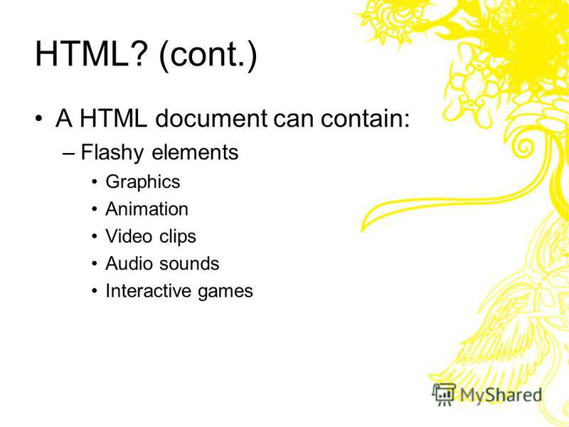 HTML? Hyper Text Markup Language Not a programming language –A markup language –Separation of the presentation of the document from the structure of the documents information –Based on the technology of the World Wide Web Consortium.