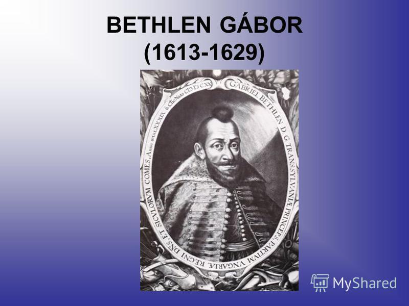 BETHLEN GÁBOR (1613-1629)