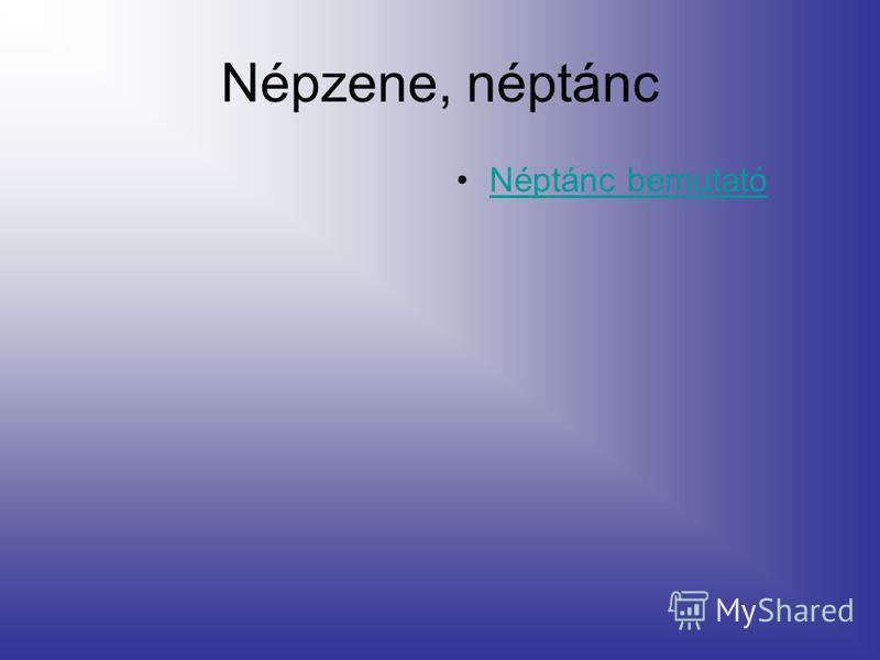 Népzene, néptánc Néptánc bemutató
