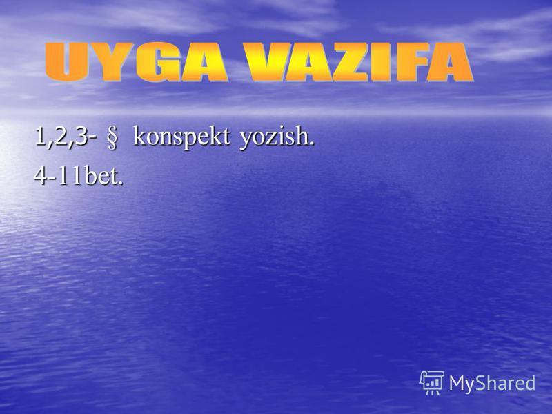 1,2,3- § konspekt yozish. 4-11bet.