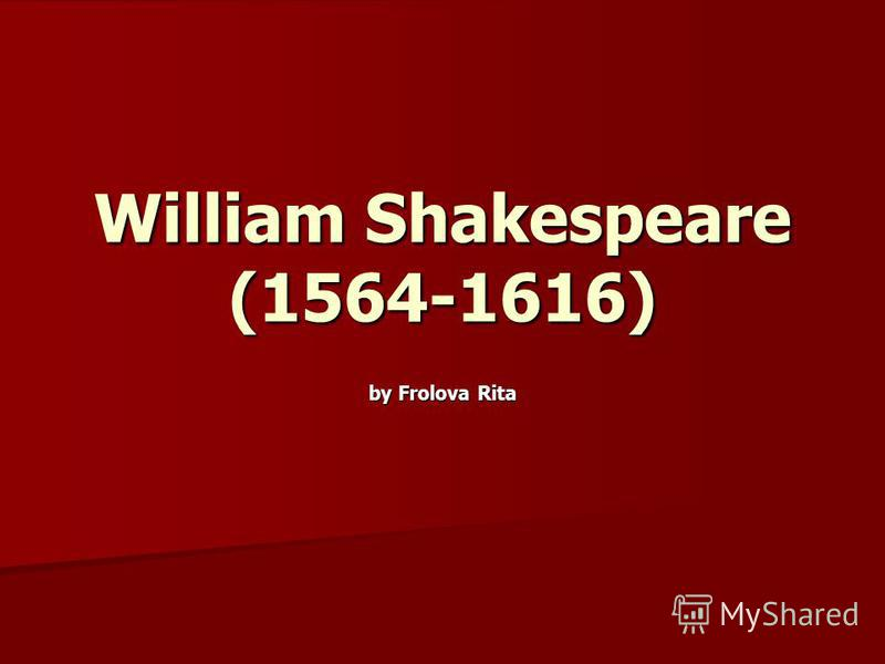 William Shakespeare (1564-1616) by Frolova Rita