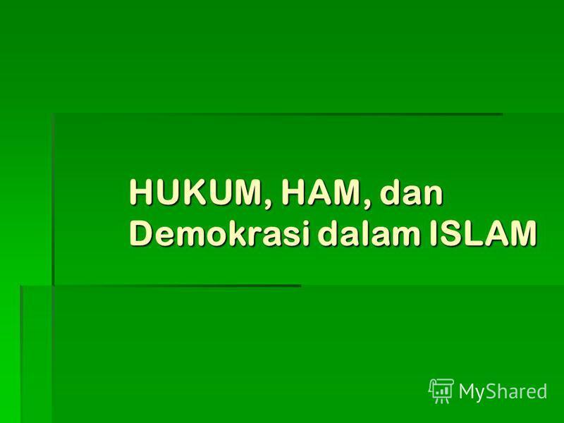 HUKUM, HAM, dan Demokrasi dalam ISLAM