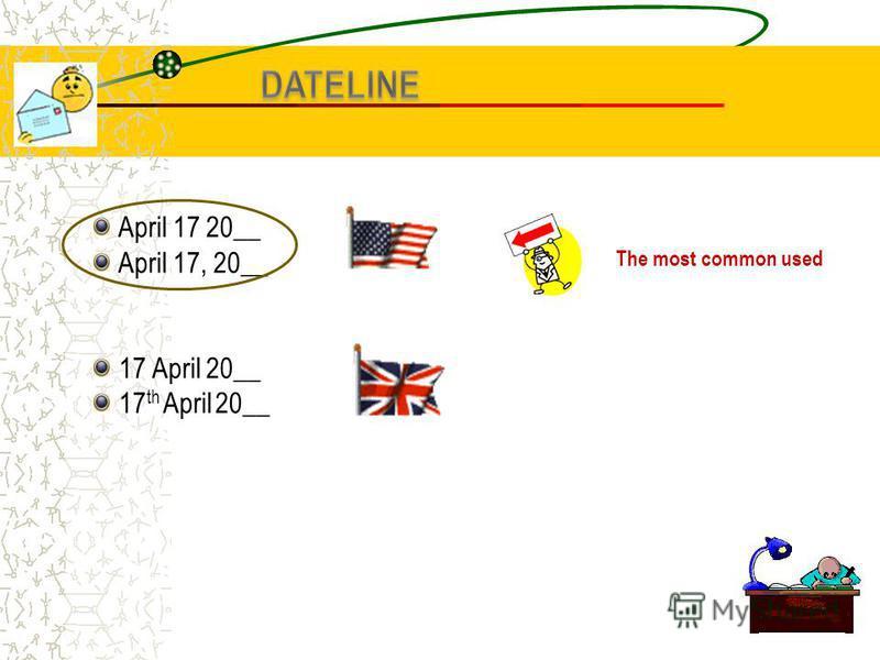 April 17 20__ April 17, 20__ 17 April 20__ 17 th April 20__ The most common used