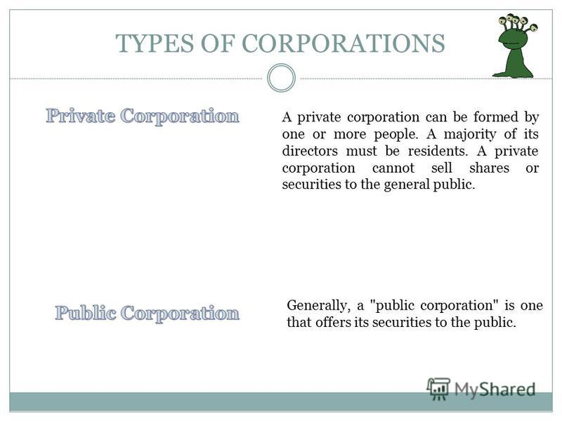 TYPES OF CORPORATIONS A tax election only; this election enables the shareholder to treat the earnings and profits as distributions, and have them pass through directly to their personal tax return. The shareholder, if working for the company, and if