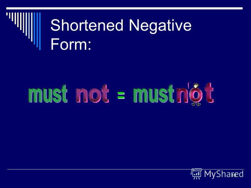 10 Shortened Negative Form: