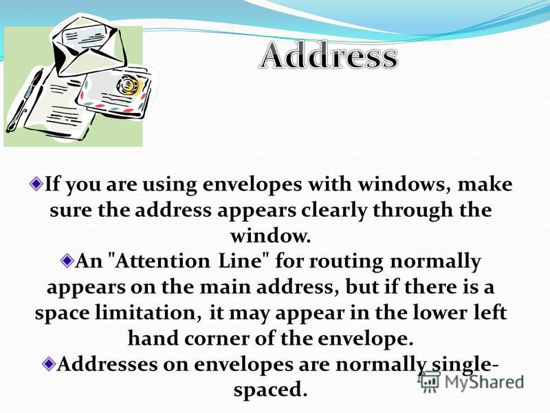 If you are using envelopes with windows, make sure the address appears clearly through the window. An
