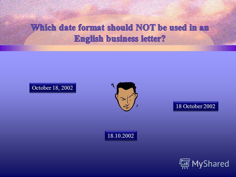 October 18, 2002 18.10.2002 18 October 2002