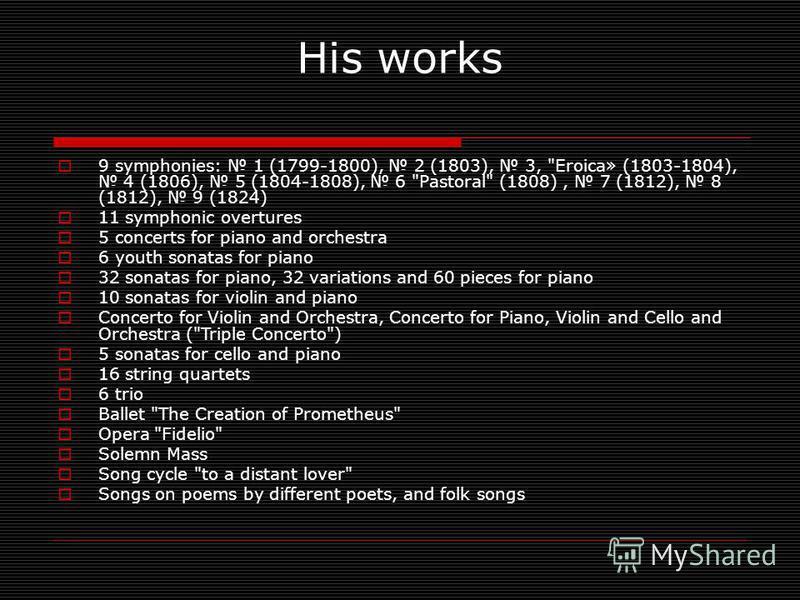 His works 9 symphonies: 1 (1799-1800), 2 (1803), 3,
