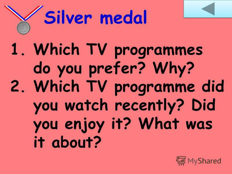 1.Do you like music programmes? Why? 2.Do you like news reports? Why? Bronze medal