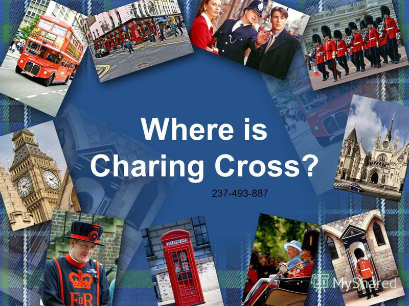 Where is Charing Cross? 237-493-887