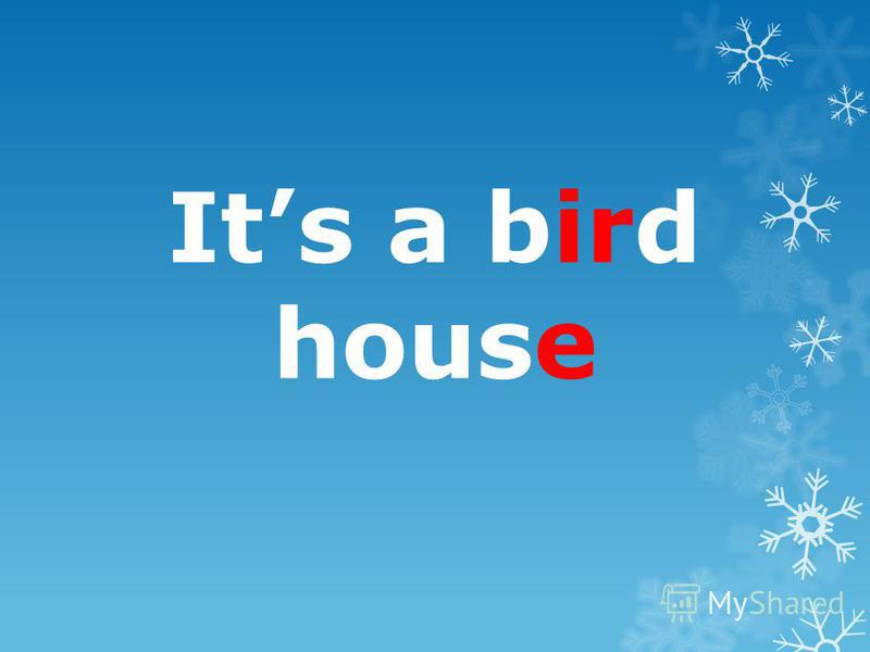 Its a bird house