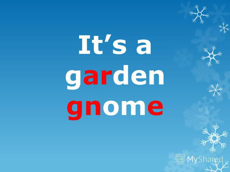 Its a garden gnome