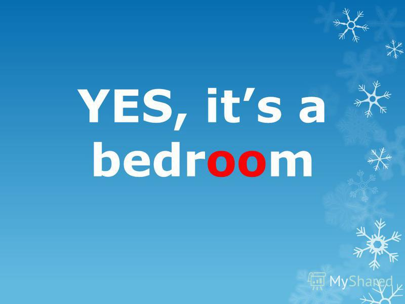 YES, its a bedroom