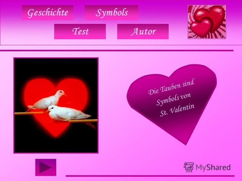 GeschichteSymbols Die Tauben sind Symbols von St. Valentin TestAutor