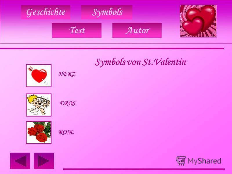 GeschichteSymbols Symbols von St.Valentin HERZ EROS ROSE TestAutor