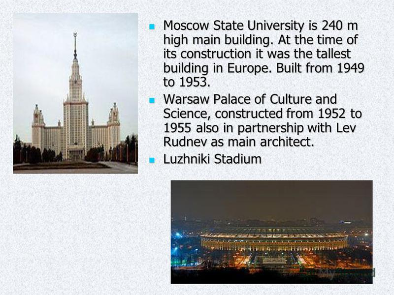 Moscow State University is 240 m high main building. At the time of its construction it was the tallest building in Europe. Built from 1949 to 1953. Moscow State University is 240 m high main building. At the time of its construction it was the talle