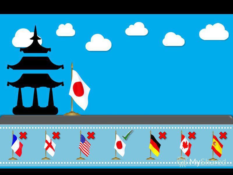 Что это за страна ? (выбери правильный флаг) Верно ! Это Япония! Пора возвращаться