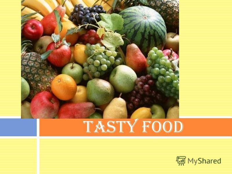 Tasty food