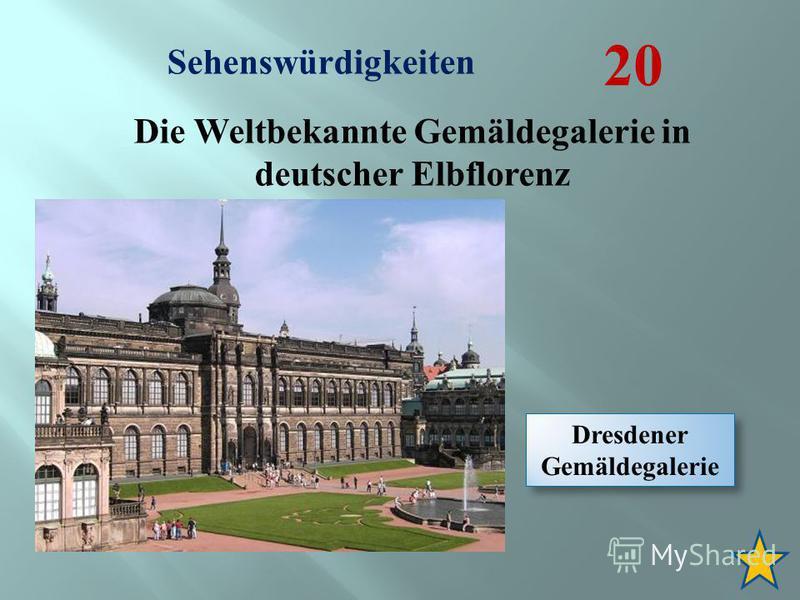 Sehenswürdigkeiten 20 Die Weltbekannte Gemäldegalerie in deutscher Elbflorenz Dresdener Gemäldegalerie