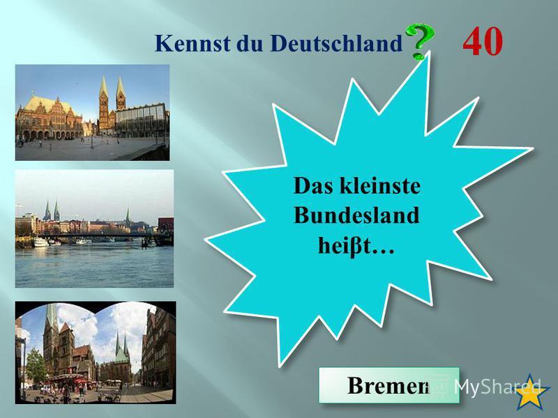 Kennst du Deutschland 40 Das kleinste Bundesland hei β t… Bremen