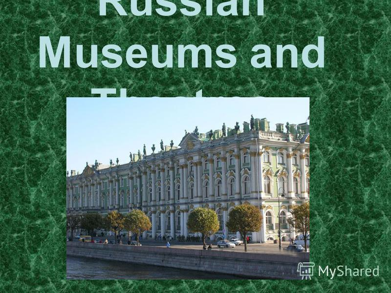 Russian Museums and Theatres