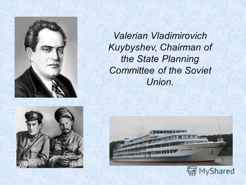 Valerian Vladimirovich Kuybyshev, Chairman of the State Planning Committee of the Soviet Union.