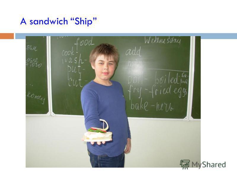 A sandwich Ship