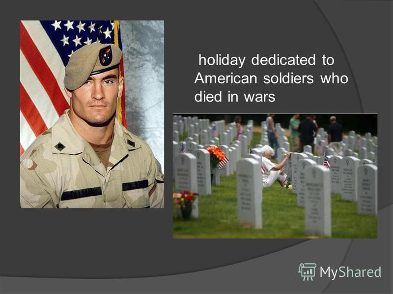 holiday dedicated to American soldiers who died in wars