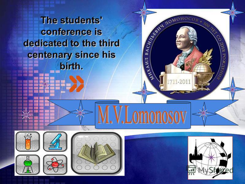 LOGO The students' conference is dedicated to the third centenary since his birth. The students' conference is dedicated to the third centenary since his birth.