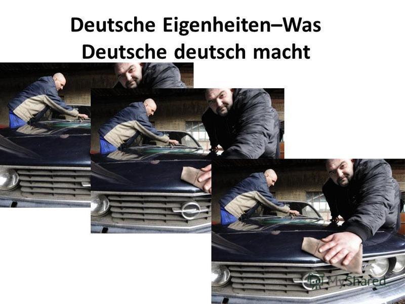 Deutsche Eigenheiten–Was Deutsche deutsch macht