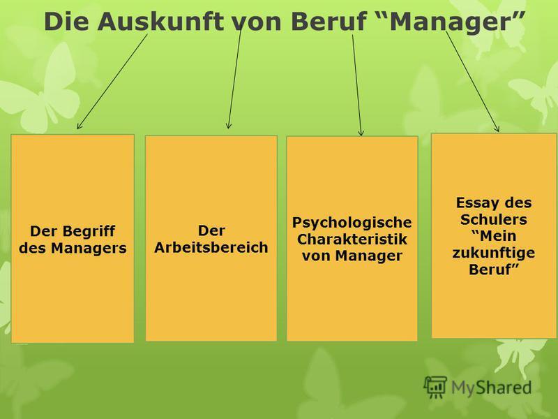 Die Auskunft von Beruf Manager Der Begriff des Managers Der Arbeitsbereich Psychologische Charakteristik von Manager Essay des Schulers Mein zukunftige Beruf