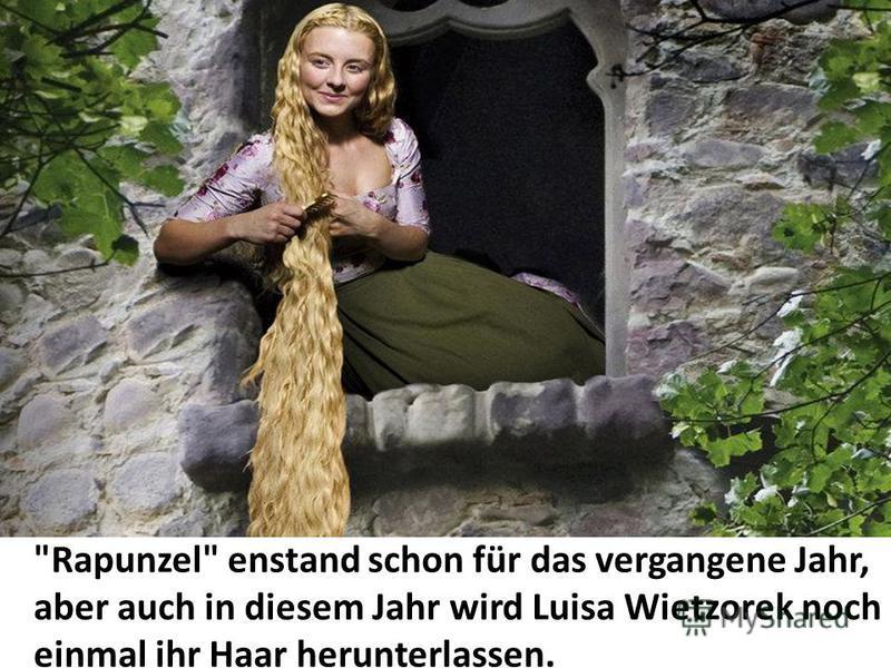 Rapunzel enstand schon für das vergangene Jahr, aber auch in diesem Jahr wird Luisa Wietzorek noch einmal ihr Haar herunterlassen.