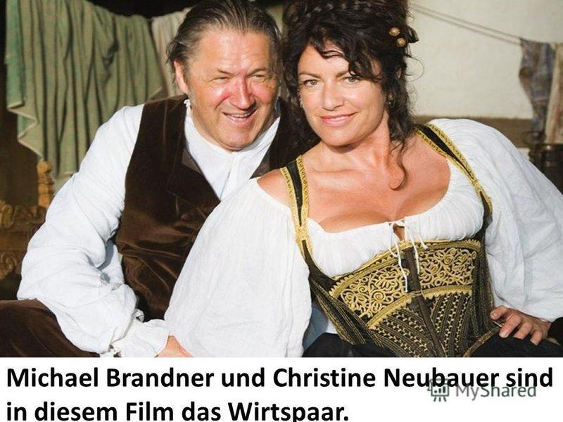 Michael Brandner und Christine Neubauer sind in diesem Film das Wirtspaar.