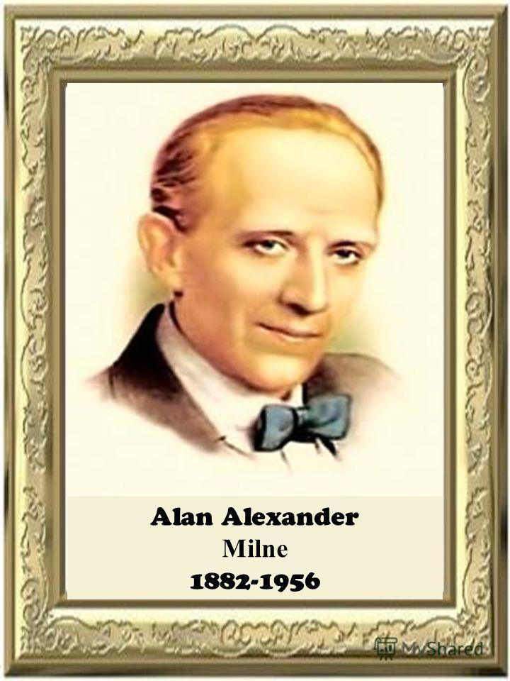 Alan Alexander Milne 1882-1956