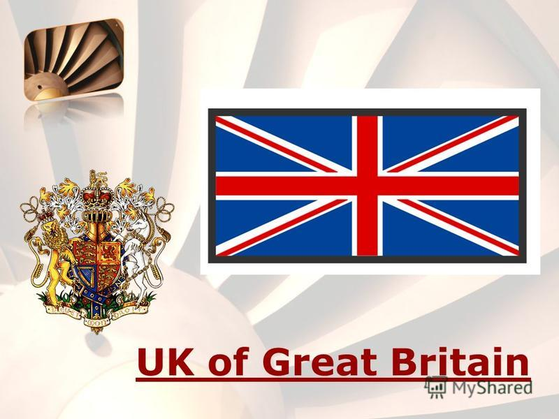 UK of Great Britain