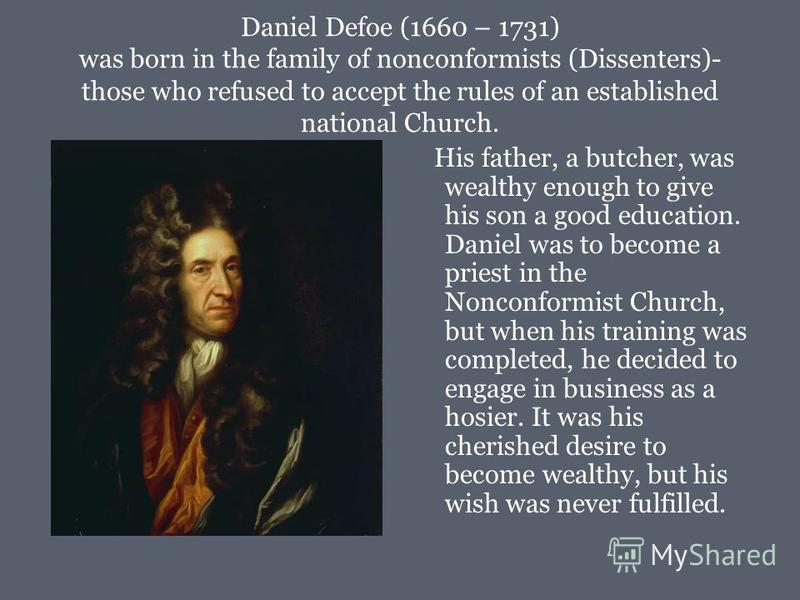 "the life of daniel defoe essay Daniel defoe: daniel defoe early life defoe's by his middle 30s, daniel was calling himself ""defoe,"" probably reviving a variant of what may have been."