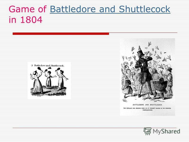 Game of Battledore and Shuttlecock in 1804Battledore and Shuttlecock