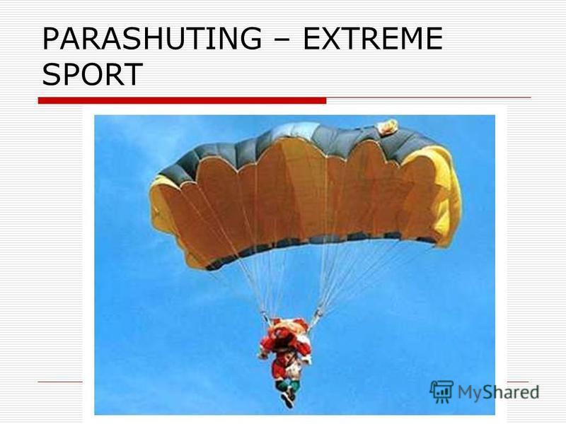 PARASHUTING – EXTREME SPORT