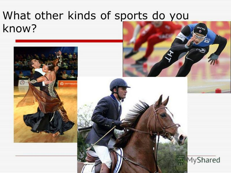 What other kinds of sports do you know?