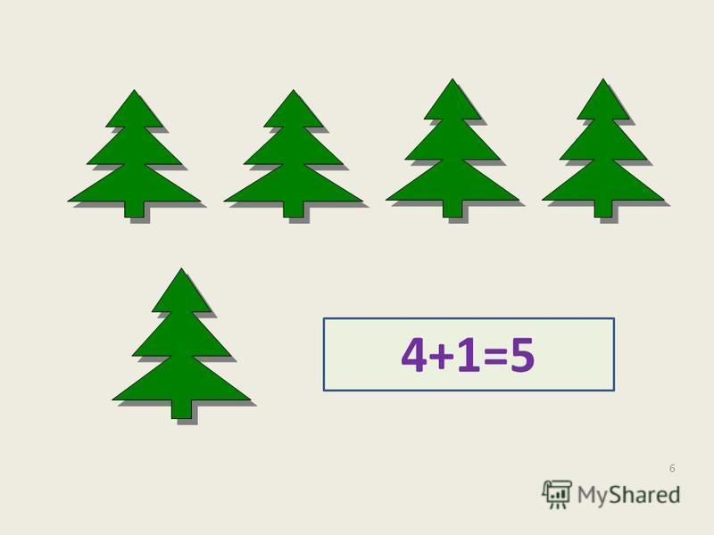 4+1=5 6