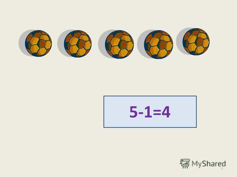 5-1=4 7